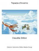 Claudita Stilton - Topazia d'inverno