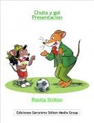 Rosita Stilton - Chuta y golPresentacion