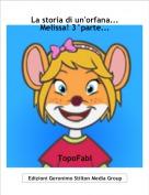 TopoFabi - La storia di un'orfana... Melissa! 3°parte...