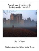 Micky 2003 - Geronimo e il mistero del fantasma del castello!