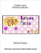 Ratona Paula. - Cookie Love.Primera edición.