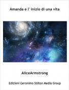 AliceArmstrong - Amanda e l' inizio di una vita