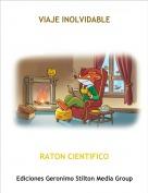 RATON CIENTIFICO - VIAJE INOLVIDABLE