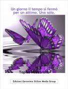 Topisa Mozzarella - Un giorno il tempo si fermò per un attimo. Uno solo.