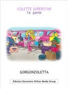 GORGONZOLETTA - COLETTE SUPERSTAR1a  parte