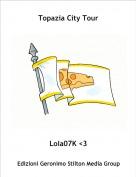 Lola07K <3 - Topazia City Tour
