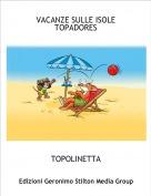 TOPOLINETTA - VACANZE SULLE ISOLE TOPADORES
