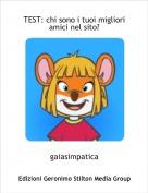 gaiasimpatica - TEST: chi sono i tuoi migliori amici nel sito?