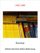 Ruscatop - I MIEI LIBRI