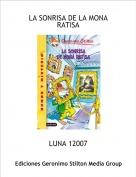 LUNA 12007 - LA SONRISA DE LA MONA RATISA