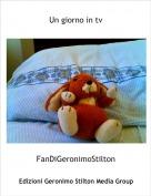FanDiGeronimoStilton - Un giorno in tv