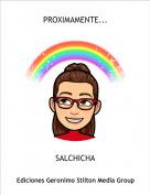 SALCHICHA - PROXIMAMENTE...