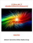 nuccina - Il libro dei 3 desideri(3storie,3concorsi)