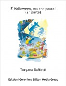 Torgana Baffetti - E' Halloween, ma che paura!(2° parte)