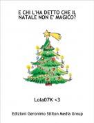 Lola07K <3 - E CHI L'HA DETTO CHE IL NATALE NON E' MAGICO?