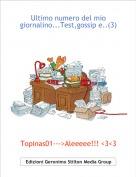 Topinas01--->Aleeeee!!! <3<3 - Ultimo numero del mio giornalino...Test,gossip e..(3)