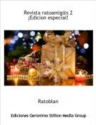 Ratoblan - Revista ratoamig@s 2¡Edicion especial!