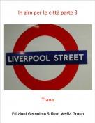 Tiana - In giro per le città parte 3