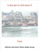 Tiana - In giro per le città parte 5