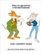 noor castelein (ijsje) - thea en geronimo vriendenfotboek