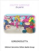 GORGONZOLETTA - COLETTE SUPERSTAR2a parte