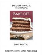 SONY FONTAL - BAKE OFF TOPAZIA1 SETTIMANA