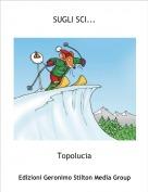 Topolucia - SUGLI SCI...