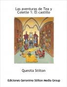 Quesita Stilton - Las aventuras de Tea y Colette 1: El castillo
