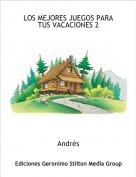 Andrés - LOS MEJORES JUEGOS PARA TUS VACACIONES 2