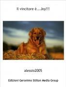 alessio2005 - Il vincitore è...Joy!!!