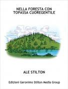 ALE STILTON - NELLA FORESTA CONTOPASSA CUOREGENTILE