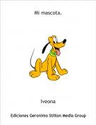 Iveona - Mi mascota.