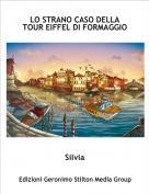 Silvia - LO STRANO CASO DELLA TOUR EIFFEL DI FORMAGGIO