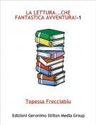Topessa Frecciablu - LA LETTURA...CHE FANTASTICA AVVENTURA!-1