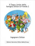 Ingegnere Stilton - Il Topus Junior dellafamiglia Stilton & Friends 2