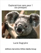 Lucie Dugryère - Exploratrices sans peur !(ou presque)