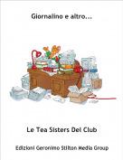 Le Tea Sisters Del Club - Giornalino e altro...