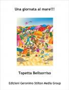 Topetta Bellsorriso - Una giornata al mare!!!