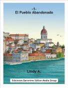 Lindy A. - -1-El Pueblo Abandonado