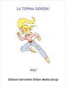 Alys - LA TOPINA GIOIOSA!