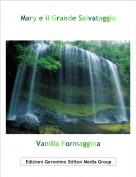 Vanilla Formaggina - Mary e il Grande Salvataggio