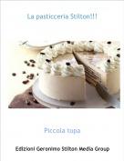 Piccola topa - La pasticceria Stilton!!!