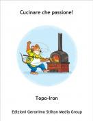 Topo-Iron - Cucinare che passione!