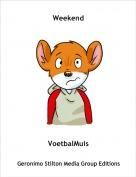VoetbalMuis - Weekend