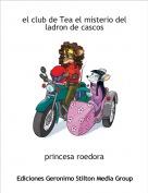 princesa roedora - el club de Tea el misterio del ladron de cascos