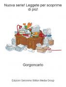 Gorgoncarlo - Nuova serie! Leggete per scoprirne di più!