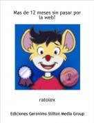 ratolex - Mas de 12 meses sin pasar por la web!