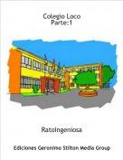 RatoIngeniosa - Colegio LocoParte:1