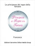 Francesca - Le principesse del regno della fantasia