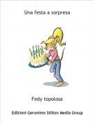 Fedy topolosa - Una festa a sorpresa